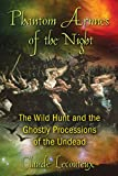 Phantom Armies of the Night: The Wild Hunt and the Ghostly Processions of the Undead