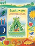 Earthwise: Environmental Crafts and Activities with Young Children by Carol Petrash (1993-01-01)