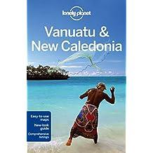 Lonely Planet Vanuatu & New Caledonia 7th Ed.: 7th Edition