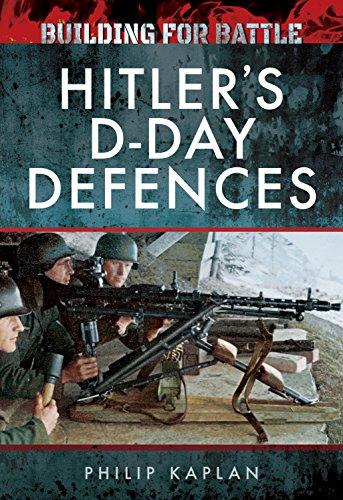 Building for Battle: Hitler's D-Day - Erwin Bunker