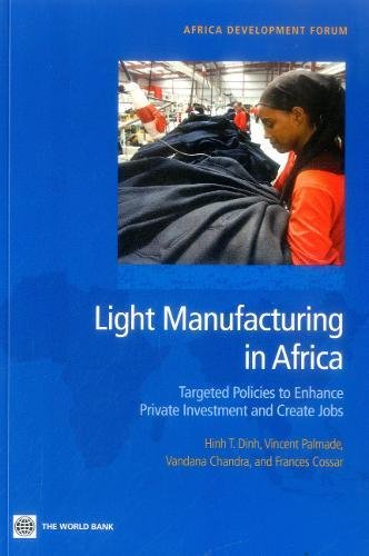 Light Manufacturing in Africa: Targeted Policies to Enhance Private Investment and Create Jobs (Africa Development Forum)