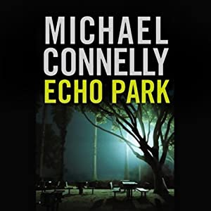 Echo Park: Harry Bosch Series, Book 12 Audiobook