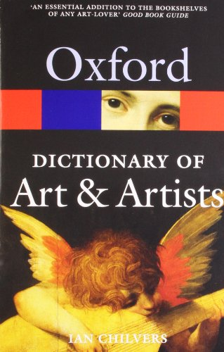 The Oxford Dictionary of Art and Artists (Oxford Quick Reference)