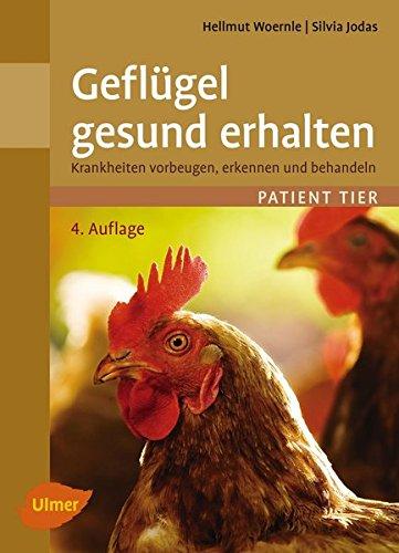 Geflügel Gesund Erhalten  Krankheiten Vorbeugen Erkennen Und Behandeln  Patient Tier