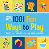 Gymboree 1001 Fun Ways to Play: Quick, Easy Activities for Your Baby and Child (Gymboree Play & Music)