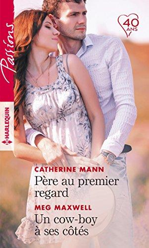 Père au premier regard - Un cow-boy à ses côtés (Passions) (French Edition)