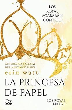 La princesa de papel (Los Royal nº 1) (Spanish Edition)