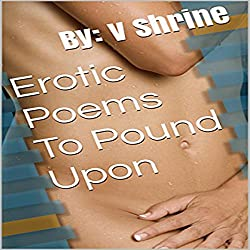 Erotic Poems to Pound Upon