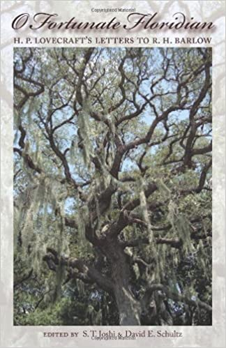 floridian chart in botany: O fortunate floridian h p lovecraft s letters to r h barlow