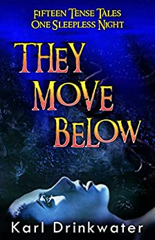 They Move Below by [Drinkwater, Karl ]