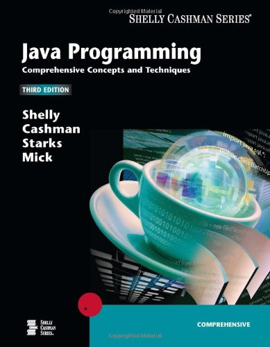 Java Programming: Comprehensive Concepts and Techniques (Available Titles Skills Assessment Manager (SAM) - Office 2010) by Cengage Learning