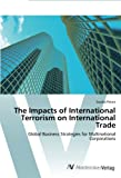 The Impacts of International Terrorism on International Trade, Peters Sascha, 3639390202