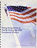 Voting Irregularities in Florida During the 2000 Presidential Election 9780756719463