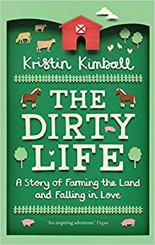 Book's Cover of The Dirty Life: A Story of Farming the Land and Falling in Love (Anglais) Broché – 5 janvier 2012
