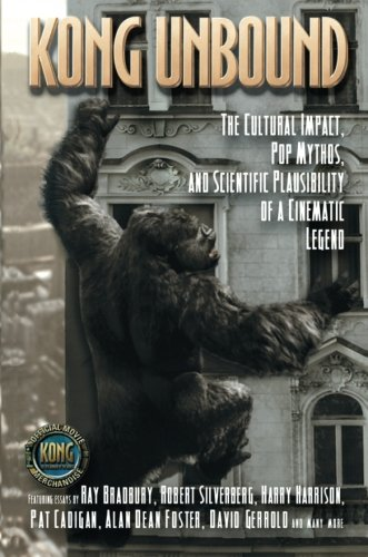 Kong Unbound: The Cultural Impact, Pop Mythos, and Scientific Plausibility of a Cinematic Legend (Kong: The 8th Wonder of the World)