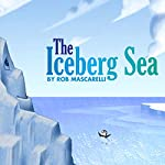 The Iceberg Sea | Rob Mascarelli
