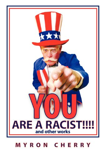 You are a Racist!!!!: and other works