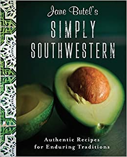 Book Jane Butel's Simply Southwestern: Authentic Recipes for Enduring Traditions (Jane Butel Library)