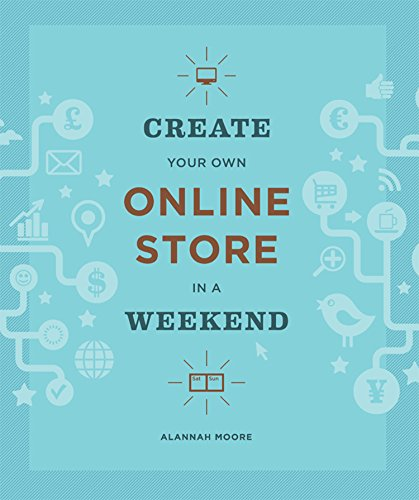 Create Your Own Online Store in a Weekend ()
