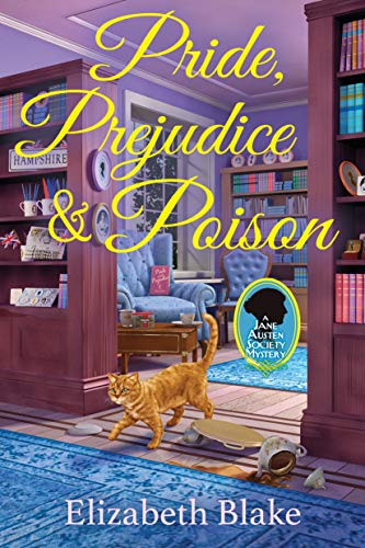 Pride, Prejudice and Poison: A Jane Austen Society Mystery by [Elizabeth Blake]