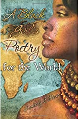 A Black Girls Poetry For the World Paperback