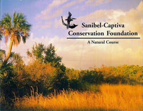 Sanibel Captiva Conservation Foundation: A Natural Course by Betty Anholt (2004-01-01)