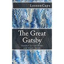 The Great Gatsby: Teacher Lesson Plans and Study Guide