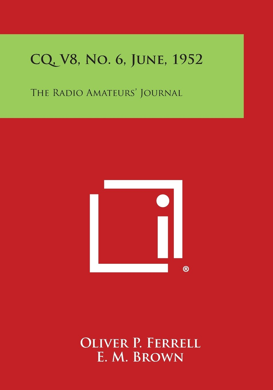 CQ, V8, No. 6, June, 1952: The Radio Amateurs' Journal pdf epub