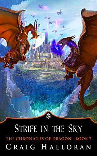 Strife in the Sky (Book 7 of 10) (The Chronicles of Dragon)