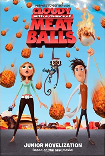 Cloudy with a Chance of Meatballs Junior Novelization Cloudy with