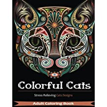 Adult Coloring Book: Colorful Cats: Stress Relieving Cats Designs: Over 30 Species of Cats in Beautiful Scenes to Color