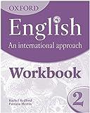English and international approach. Student's workbook. Per la Scuola media: Oxford English. An International Approach: Workbook 2 - 9780199127245