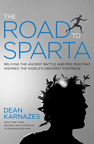 Amazon the road to sparta reliving the ancient battle and epic the road to sparta reliving the ancient battle and epic run that inspired the worlds fandeluxe Image collections