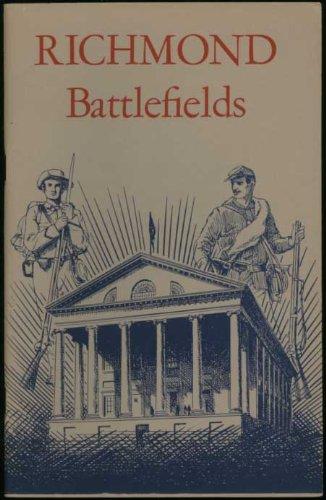 Richmond Battlefields (National Park Service Historical Handbook Series, No. 83)