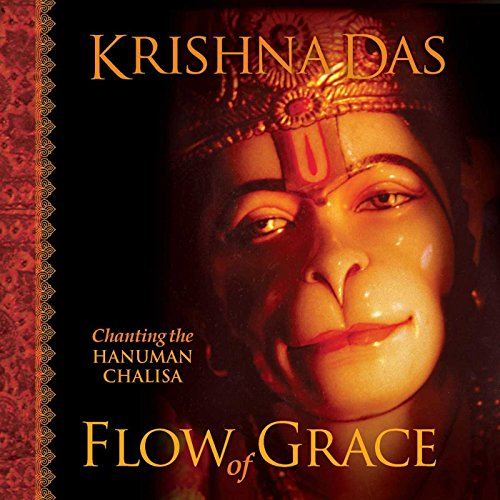 Flow of Grace: Chanting the Hanuman Chalisa (Revised Edition) by Mandala Publishing