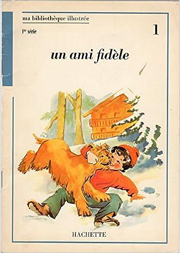 Ma Bibliotheque Illustree 1ere Serie Bleue 1 Un Ami