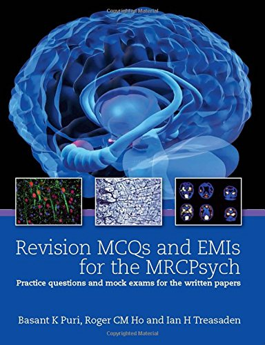 Revision MCQs and EMIs for the MRCPsych: Practice questions and mock exams for the written papers