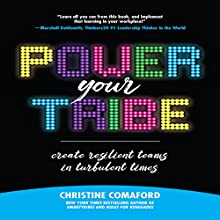 Power Your Tribe Audiobook by Christine Comaford Narrated by Christine Comaford