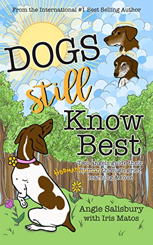 Dogs Still Know Best by Angie Salisbury & Iris Matos ebook deal