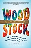 Woodstock Revisited: 50 Far Out, Groovy, Peace-Loving, Flashback-Inducing Stories From Those Who Were There