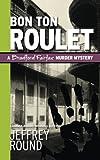 Bon Ton Roulet: A Bradford Fairfax Murder Mystery