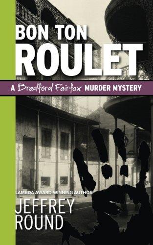 Bon Ton Roulet: A Bradford Fairfax Murder Mystery (The Bradford Faifax Mysteries) (Volume 4)