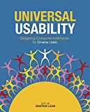 Universal Usability - Designing ComputerInterfaces for Diverse User Populations