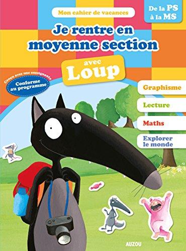 Cahier De Vacances Du Loup - Je Rentre En Moyenne Section