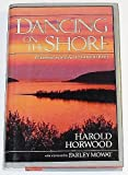 img - for Dancing on the Shore: A Celebration of Life at Annapolis Basin by Harold Horwood (1989-04-28) book / textbook / text book