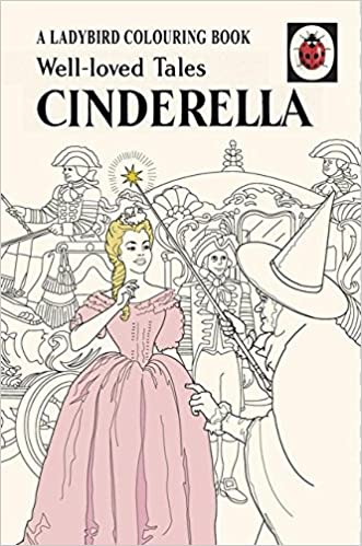 Well Loved Tales Cinderella A Ladybird Vintage Colouring Book Amazoncouk 9780241289501 Books