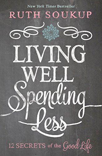 Price comparison product image Living Well Spending Less: 12 Secrets of the Good Life