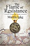 The Flame of Resistance: Volume 1