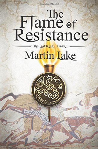 Read Online The Flame of Resistance (The Lost King) (Volume 1) pdf