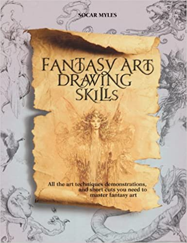 Fantasy Art Drawing Skills: All the Art Techniques, Demonstrations